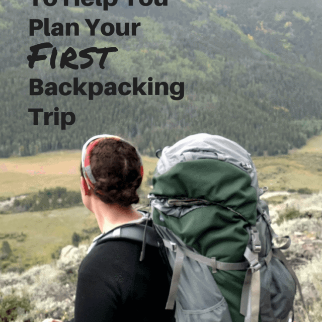 how to plan your first backpacking trip
