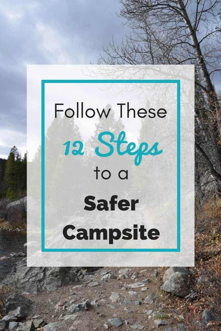 12 tips for a safer campsite | campsite safety