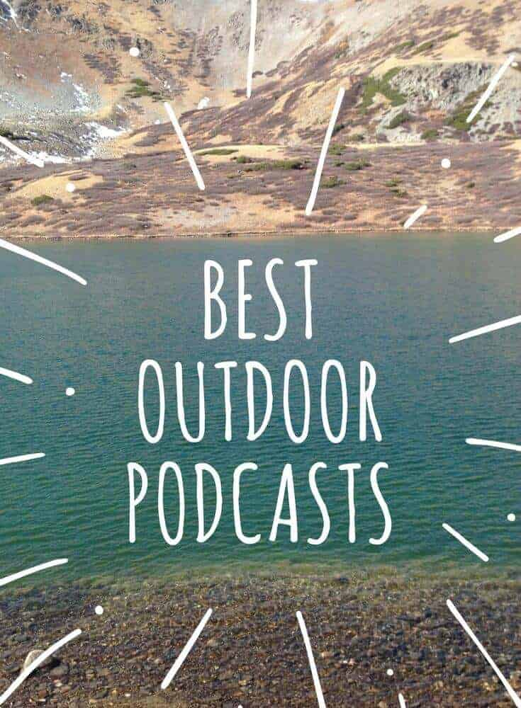 Best Outdoor Podcasts for Hikers and Adventurers