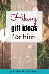 hiking gifts for him