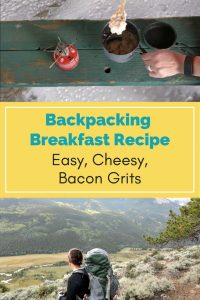 Cheesy, Bacon Grits Backpacking Breakfast