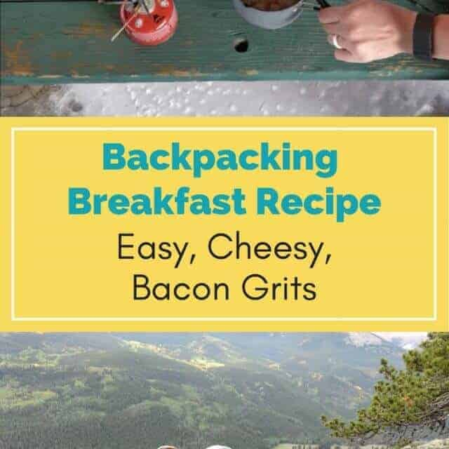 Backpacking breakfast recipe: easy, cheesy, bacon grits