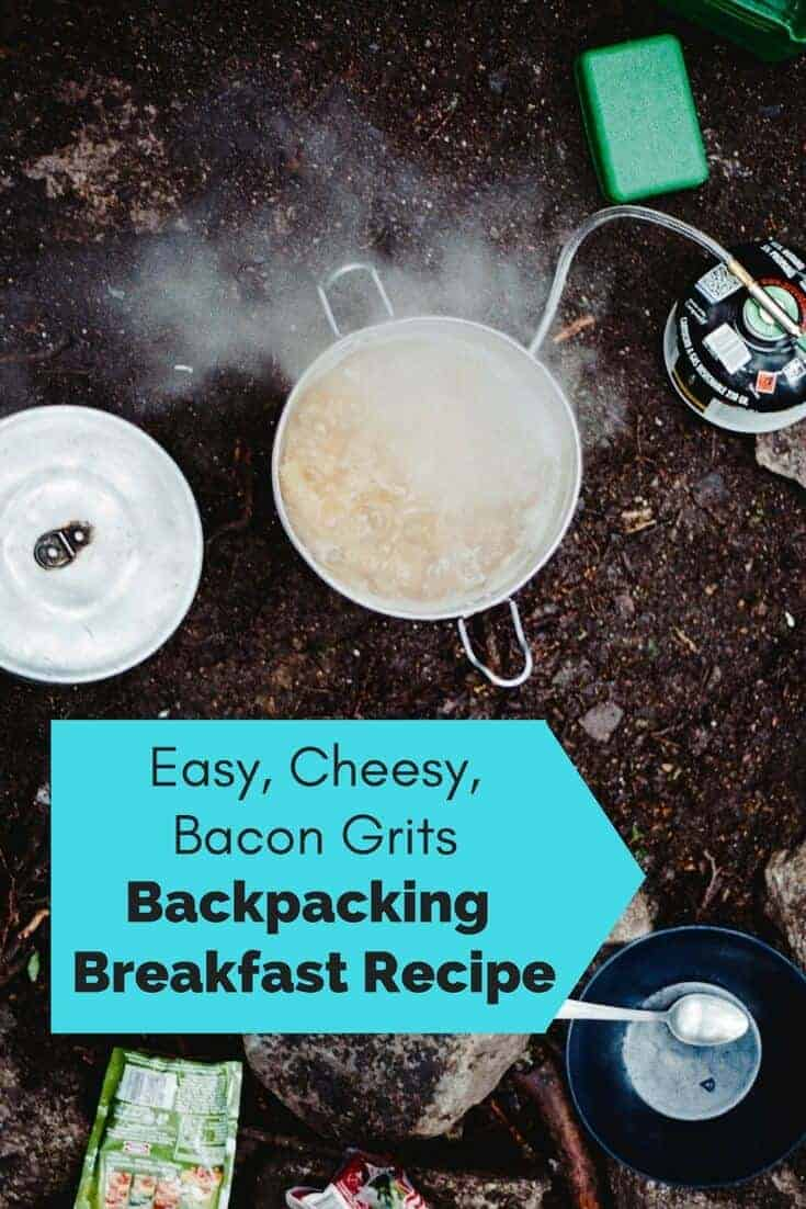 easy, cheesy, bacon grits backpacking breakfast recipe