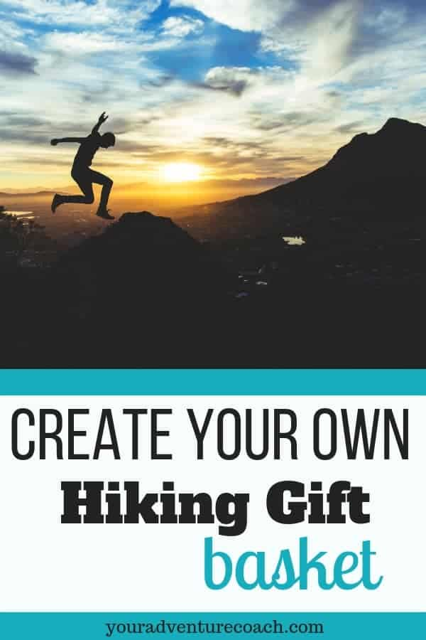 create your own hiking gift basket
