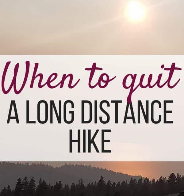 when to quite a long distance hike
