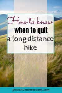 when to quit a long distance hike
