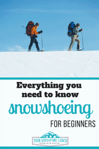 22 Tips snowshoeing tips for beginners
