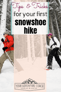 Everything you need to know about snowshoeing for beginners
