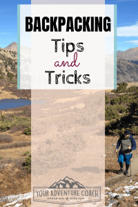 35 Backpacking tips and tricks