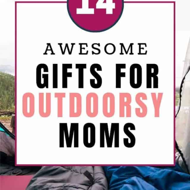 outdoorsy gift ideas for moms