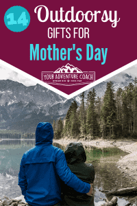 outdoorsy gifts for mother's day