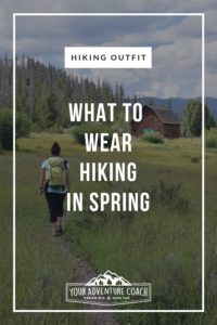 what to wear hiking and backpacking in spring