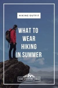 what to wear hiking during summer