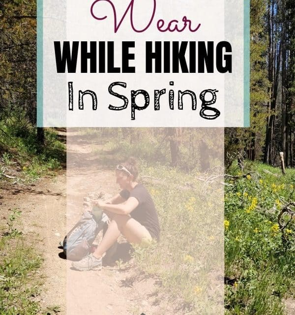 what to wear hiking in spring