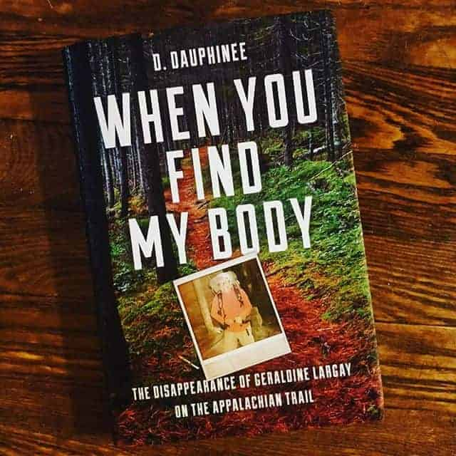 When You Find My Body book review, learn all about the disappearance of Geraldine Largay on the the Appalachian Trail