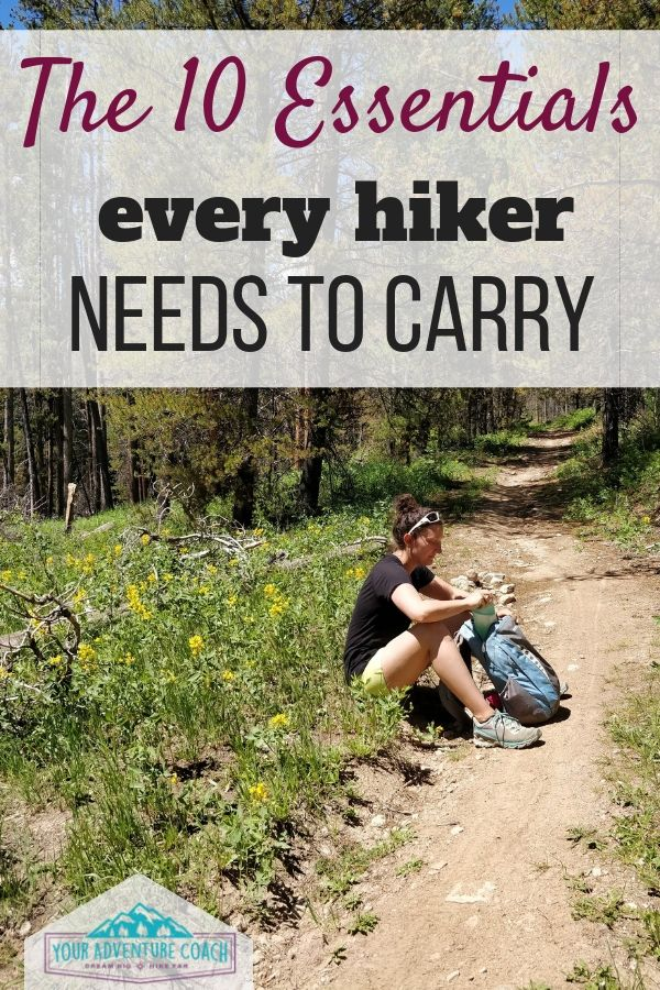 the 10 essentials every hiker needs to carry