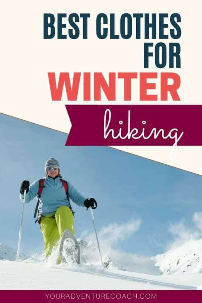best clothes for winter hiking and snowshoeing