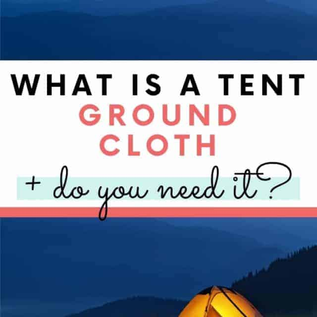what is a tent ground cloth and do you need one