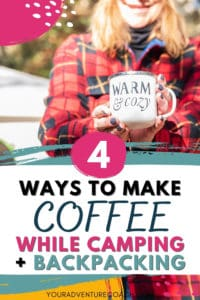 how to make coffee while backpacking or camping