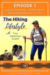 hiking lifestyle podcast solo hiking tips