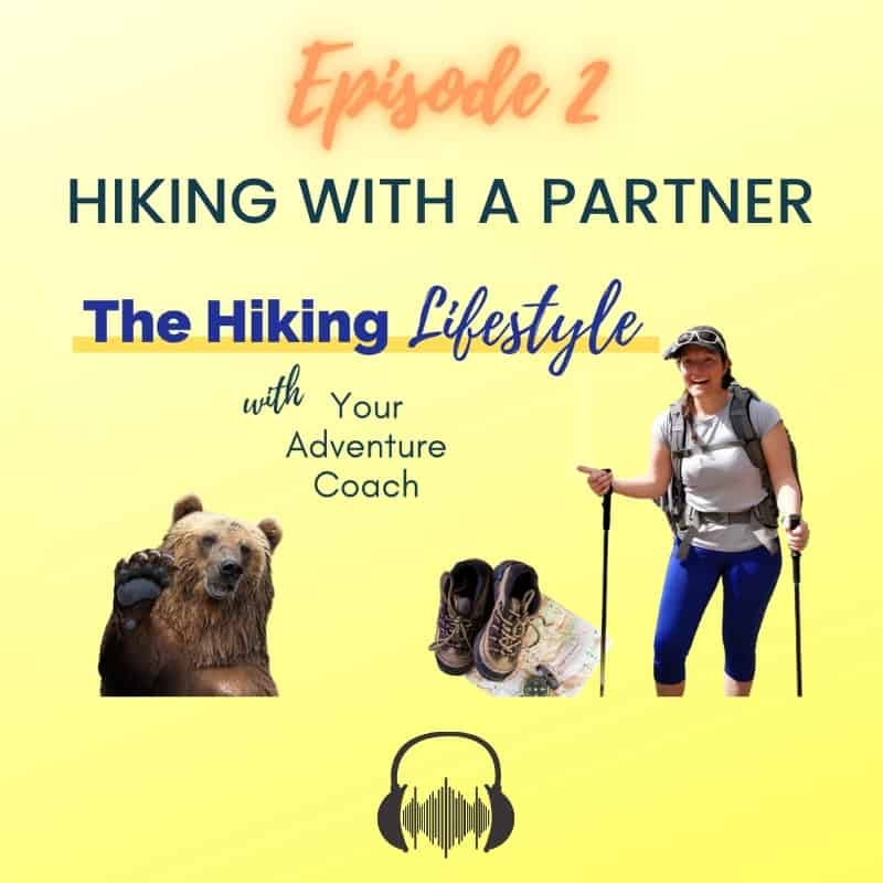hiking lifestyle podcast tips for hiking with a partner