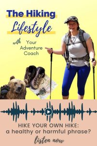 hiking lifestyle podcast what does hike your own hike really mean