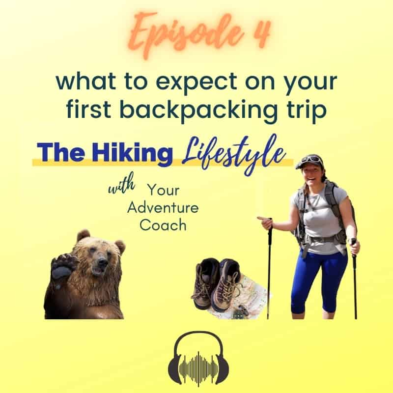 preparing for your first backpacking trip episode 4 of hiking lifestyle